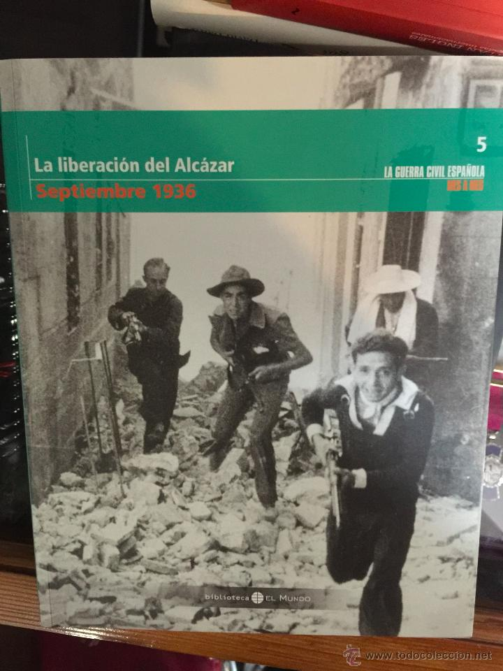 LA LIBERACIÓN DEL ALCÁZAR. SEPTIEMBRE DE 1936. GUERRA CIVIL ESPAÑOLA (Militar - Libros y Literatura Militar)
