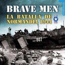 Militaria: BRAVE MEN. LA BATALLA DE NORMANDÍA 1944. SEGUNDA GUERRA MUNDIAL. Lote 53598730