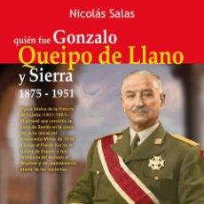 Militaria: QUIÉN FUE GONZALO QUEIPO DE LLANO Y SIERRA 1875-1951. Lote 53601115