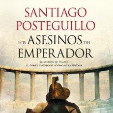 Militaria: SANTIAGO POSTEGUILLO. LOS ASESINOS DEL EMPERADOR. Lote 53678262