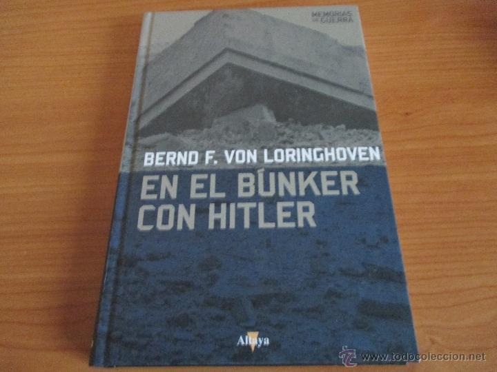 MEMORIAS DE GUERRA ALTAYA: EN EL BUNKER CON HITLER (BERND F. VON LORINGHOVEN) (Militar - Libros y Literatura Militar)