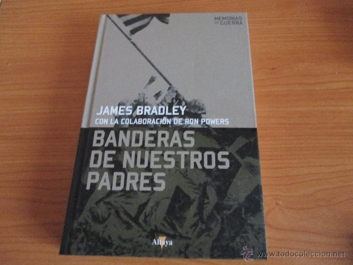 MEMORIAS DE GUERRA ALTAYA: BANDERAS DE NUESTROS PADRES (JAMES BRADLEY) (Militar - Libros y Literatura Militar)