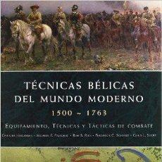 Militaria: TÉCNICAS BÉLICAS DEL MUNDO MODERNO 1500-1763. Lote 53766925