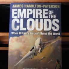 Militaria: EMPIRES OF THE CLOUDS, WHEN BRITAIN'S AIRCRAFT RULED THE WORLD - JAMES HAMILTON-PATERSON. Lote 53786042