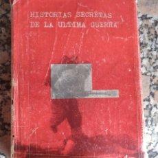 Militaria: HISTORIAS SECRETAS DE LA ULTIMA GUERRA SELECCION DEL READER´S DIGEST 1.960 ILUSTRADO CON FOTOGRAFÍAS. Lote 53895513