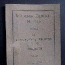 Militaria: ACADEMIA GENERAL MILITAR / LA ESCUADRA Y EL PELOTON EN EL COMBATE / VTE. GOMEZ - ZARAGOZA 1945. Lote 53941539