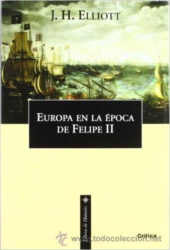 EUROPA EN LA ÉPOCA DE FELIPE II (Militar - Libros y Literatura Militar)