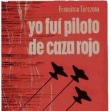 Militaria: YO FUI PILOTO DE CAZA ROJO. Lote 54004162