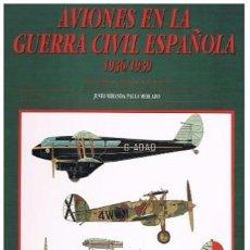 Militaria: AVIONES EN LA GUERRA CIVIL ESPAÑOLA (1936-1939). Lote 54005298
