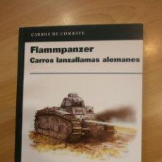 Militaria: CARROS DE COMBATE (OSPREY). FLAMMPANZER, CARROS LANZALLAMAS ALEMANES. Lote 54006699