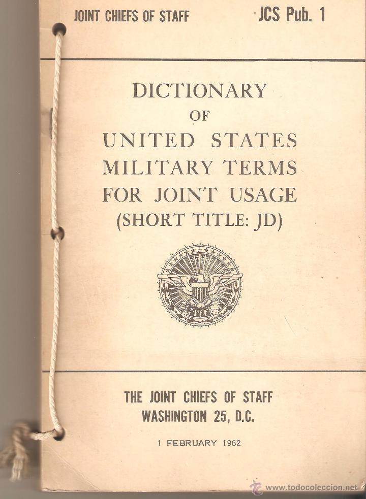 DICTIONARY OF UNITED STATES MILITARY TERMS FOR JOINT USAGE. 1962. DICCIONARIO TÉRMINOS MILITARES. (Militar - Libros y Literatura Militar)