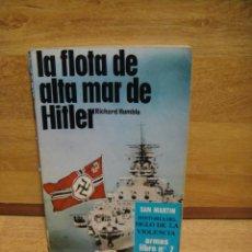 Militaria: LA FLOTA DE ALTA MAR DE HITLER - RICHARD HUMBLE - EDITORIAL SAN MARTIN. Lote 54030796