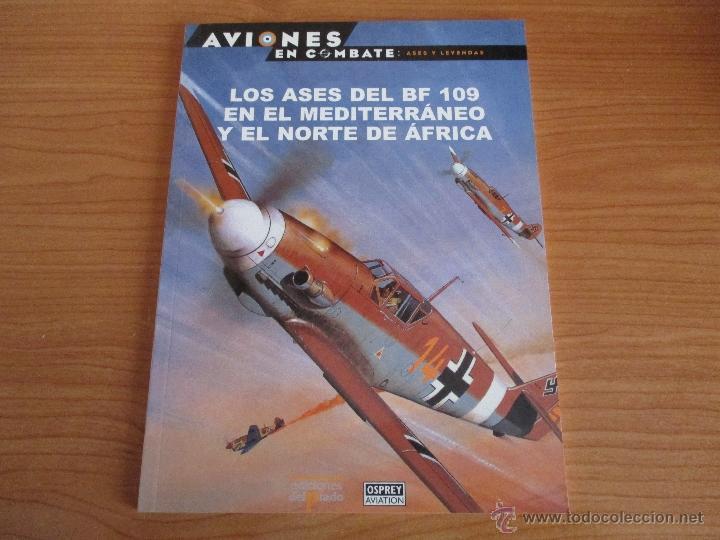 OSPREY AVIONES EN COMBATE: 16 - LOS ASES DEL BF 109 EN EL MEDITERRANEO Y NORTE DE AFRICA (Militar - Libros y Literatura Militar)