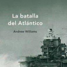 Militaria: LA BATALLA DEL ATLÁNTICO. SEGUNDA GUERRA MUNDIAL. Lote 54067401