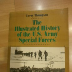 Militaria: THE ILLUSTRATED HISTORY OF THE U.S. ARMY SPECIAL FORCES, BY LEROY THOMPSON. Lote 54092147