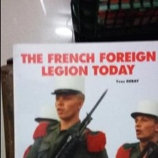 Militaria: YVES DEBAY. THE FRENCH FOREIGN LEGION TODAY. COL. EUROPA MILITARIA Nº 10. Lote 54098611