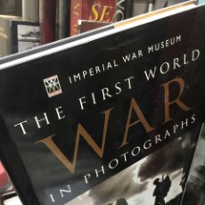 Militaria: THE FIRST WORLD WAR IN PHOTOGRAPHS. IMPERIAL WAR MUSEUM. Lote 54160262