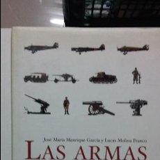 Militaria: JOSE Mª MANRIQUE Y LUCAS MOLINA FRANCO. LAS ARMAS DE LA GUERRA CIVIL ESPAÑOLA.. Lote 54177158