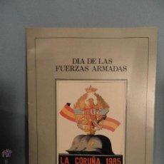 Militaria: PROGRAMA GENERAL DE ACTOS DEL DÍA DE LAS FUERZAS ARMADAS EN LA CORUÑA , AÑO 1985. Lote 54187988