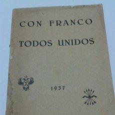 Militaria: CON FRANCO TODOS UNIDOS AÑO 1937. Lote 54329213