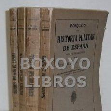 Militaria: ALMIRANTE, JOSÉ. BOSQUEJO DE LA HISTORIA MILITAR DE ESPAÑA. TOMOS I-II-III Y IV. Lote 54518706