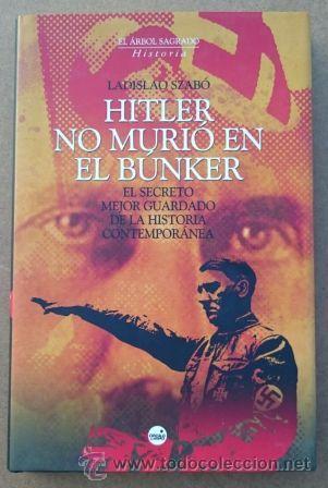 HITLER NO MURIÓ EN EL BUNKER (Militar - Libros y Literatura Militar)