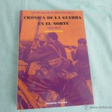 Militaria: CRONICA DE LA GUERRA CIVIL EN EL NORTE..1936-1937..EDITORIAL TXERTOA..LIBRO NUEVO. Lote 54712151