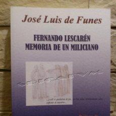 Militaria: MEMORIA DE UN MILICIANO FERNANDO LESCAREN - J.L. DE FUNES - 1ª EDICION 2007 - GUERRA CIVIL - NUEVO. Lote 54765565