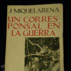 Militaria: JACINTO MIQUELARENA: UN CORRESPONSAL EN LA GUERRA ESPASA CALPE S.A. (MADRID, 1942) 19,5X13CMS. Lote 129517802