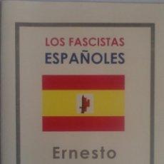 Militaria: LIBRO: LOS FASCISTAS ESPAÑOLES. (1931). AUTOR: ERNESTO GIMÉNEZ CABALLERO. 1999. MÉJICO. Lote 55005274
