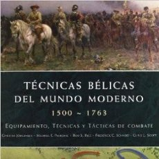 Militaria: TÉCNICAS BÉLICAS DEL MUNDO MODERNO 1500 - 1763. Lote 55380119