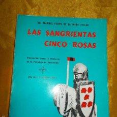 Militaria: LAS SANGRIENTAS CINCO ROSAS. (FALANGE ESPAÑOLA DE SANTANDER). MANUEL DE LA MORA VILLAR.. Lote 55714247