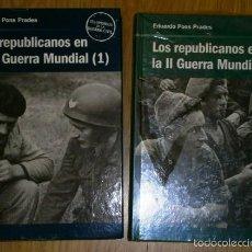 Militaria: LOS REPUBLICANOS EN LA SEGUNDA GUERRA MUNDIAL 2T POR EDUARDO PONS PRADES DE ED RBA EN BARCELONA 2006. Lote 55789412
