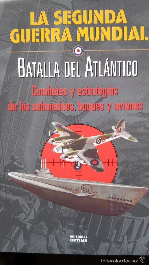LA SEGUNDA GUERRA MUNDIAL. LA BATALLA DEL ATLANTICO. (Militar - Libros y Literatura Militar)