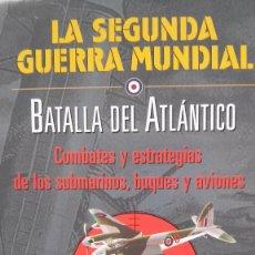 Militaria: LA SEGUNDA GUERRA MUNDIAL. LA BATALLA DEL ATLANTICO.. Lote 55800149