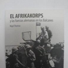 El Afrikakorps y las fuerzas alemanas en los Balcanes, de Osprey Publishing