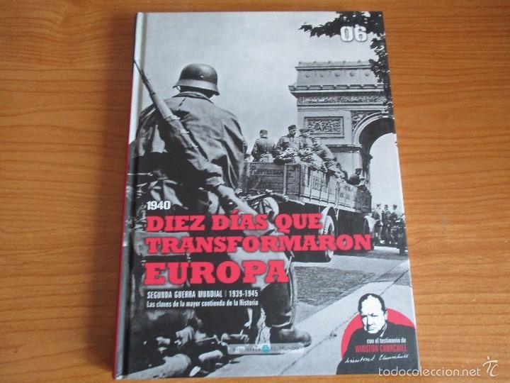 BIBLIOTECA EL MUNDO: SEGUNDA GUERRA MUNDIAL Nº 6: DIEZ DIAS QUE TRANSFORMARON EUROPA (Militar - Libros y Literatura Militar)