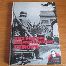 Militaria: BIBLIOTECA EL MUNDO: SEGUNDA GUERRA MUNDIAL Nº 6: DIEZ DIAS QUE TRANSFORMARON EUROPA. Lote 55824206