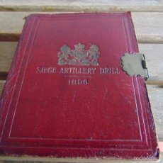 Militaria: LIBRO SIEGE ARTILLERY DRILL AÑO 1896 EN INGLES SITIO DE PERFORACION DE ARTILLERIA. Lote 55866614