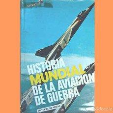 Militaria: LIBRO: HISTORIA MUNDIAL DE LA AVIACIÓN DE GUERRA DE F. LLAUGÉ (USADO). Lote 55919747