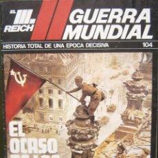 Militaria: EL TERCER REICH GUERRA MUNDIAL NÚMERO 104 - EL OCASO DE LOS DIOSES. Lote 56054876