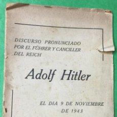 Militaria: ADOLF HITLER - DISCURSO PRONUNCIADO POR EL FÜHRER Y CANCILLER DEL REICH EL DÍA 9 DE NOVIEMB. DE 1943. Lote 56162361