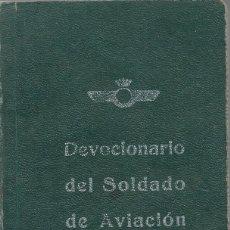 Militaria: DEVOCIONARIO DEL SOLDADO DE AVIACIÓN- 3ª EDICIÓN - MADRID 1949. Lote 56168866