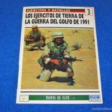 Militaria: OSPREY MILITARY Nº 3 - EJERCITOS DE TIERRA GUERRA DEL GOLFO 1991 - (COLECCIÓN: EJERCITOS Y BATALLAS). Lote 56171448