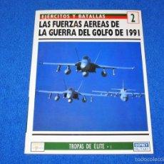 Militaria: OSPREY MILITARY Nº 2 - LAS FUERZAS AÉREAS DE LA GUERRA DEL GOLFO - (COLECCIÓN: EJERCITOS Y BATALLAS). Lote 56171463