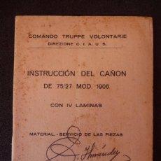 Militaria: (JX-1479)COMANDO TRUPPE VOLONTARIE , INSTRUCCIÓN DEL CAÑÓN DE 75/27 MOD.1906 .. Lote 56232857
