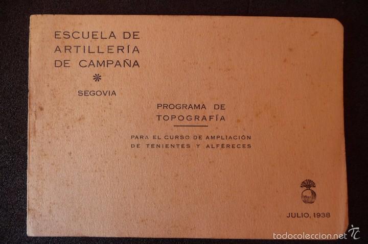 (JX-1480)ESCUELA DE ARTILLERÍA DE CAMPAÑA , PROGRAMA DE TOPOGRAFÍA , GUERRA CIVIL (Militar - Libros y Literatura Militar)