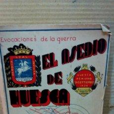 Militaria: EL ASEDIO DE HUESCA. ANTONIO ALGARRA RAFEGAS. 1ª EDICCION 1941 GUERRA CIVIL. Lote 56367936
