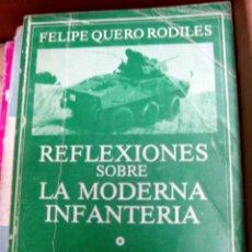 Militaria: REFLEXIONES SOBRE LA MODERNA INFANTERIA - FELIPE QUERO - EME - COL. ADALID. Lote 56471611