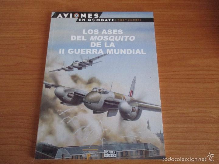 OSPREY: AVIONES EN COMBATE , Nº 14: LOS ASES DEL MOSQUITO DE LA II GUERRA MUNDIAL (Militar - Libros y Literatura Militar)